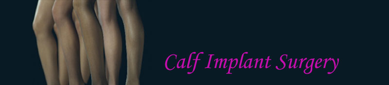 Calf implants - Cosmetic Surgery Procedures